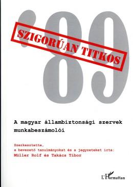 Szigorúan titkos '89. A magyar állambiztonsági szervek munkabeszámolói