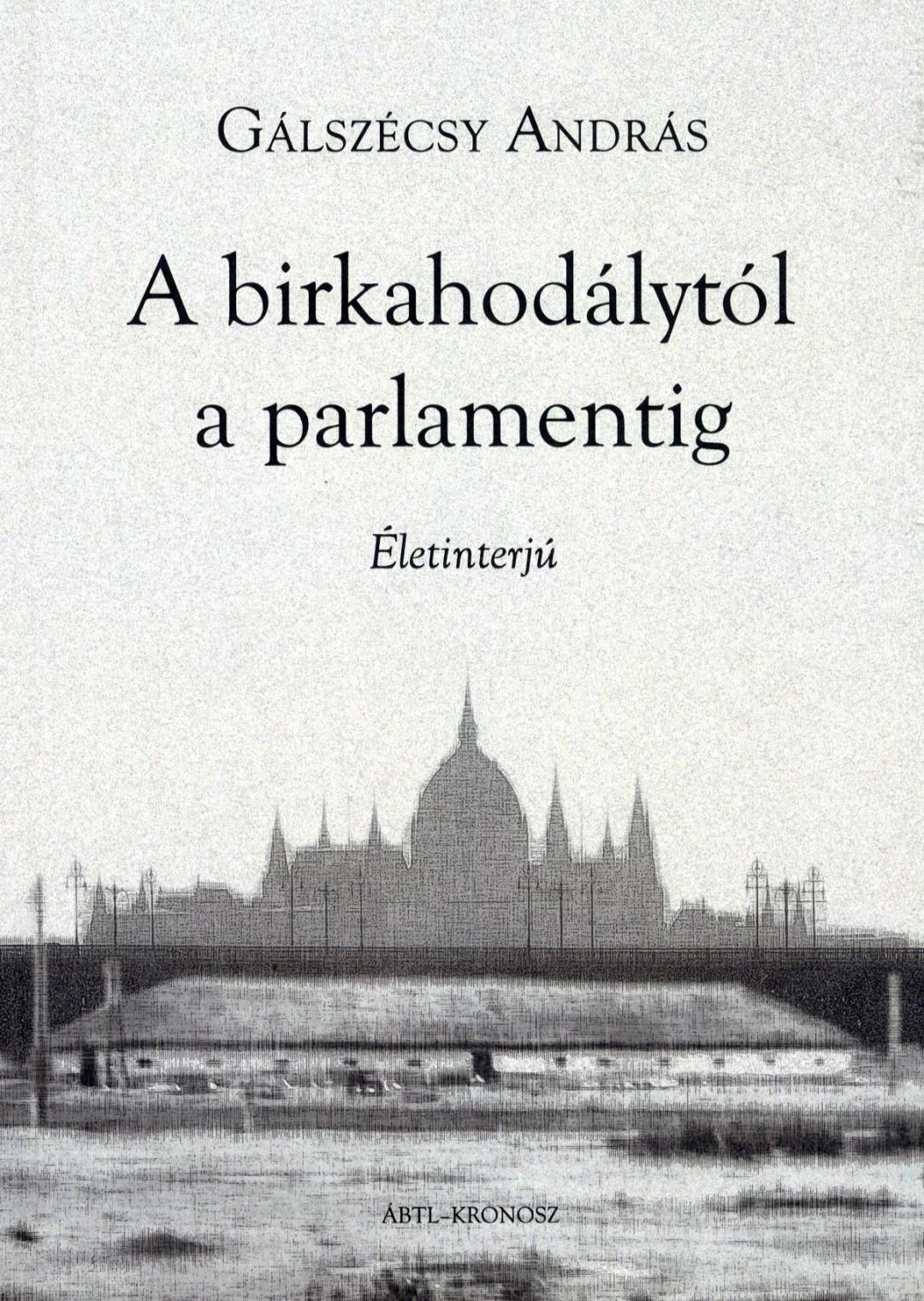 A birkahodálytól a parlamentig. Életinterjú.